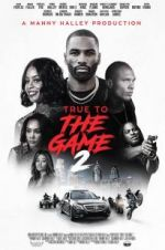 Oglądaj True to the Game 2 123movies