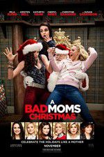 Смотреть A Bad Moms Christmas 123movies