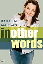 Kathleen Madigan: In Other Words 123movies
