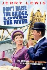 Don't Raise the Bridge Lower the River 123movies