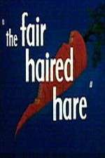 The Fair Haired Hare 123movies