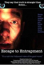 Escape to Entrapment 123movies
