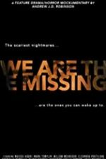 We Are the Missing 123movies