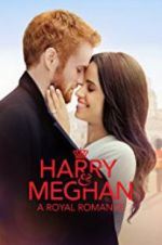 Harry & Meghan: A Royal Romance 123moviess.online