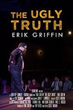 Erik Griffin: The Ugly Truth 123movies