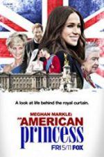Meghan Markle: An American Princess 123movies