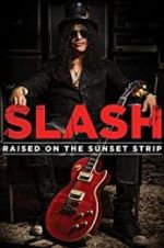 Slash: Raised on the Sunset Strip 123movies