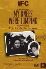 Watch My Knees Were Jumping Remembering the Kindertransports 123movies