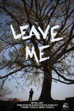 Leave Me 123movies