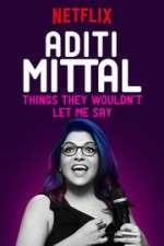 Aditi Mittal: Things They Wouldn\'t Let Me Say 123movies