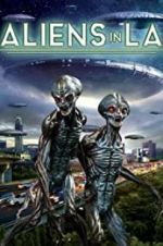 দেখুন Aliens in LA 123movies