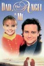 Dad, the Angel & Me 123movies