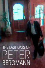 The Last Days of Peter Bergmann 123movies.online