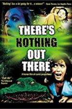 There\'s Nothing Out There 123movies