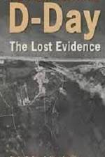 D-Day The Lost Evidence