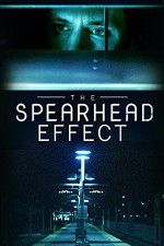 The Spearhead Effect 123movies