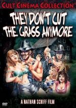Bekijken They Don\'t Cut the Grass Anymore 123movies