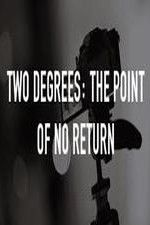 Two Degrees The Point of No Return 123movies