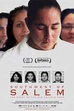 Southwest of Salem The Story of the San Antonio Four 123movies
