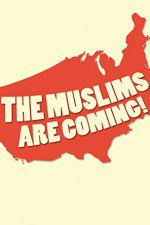 The Muslims Are Coming 123movies