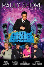 Pauly Shore & Friends 123movies