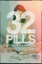 32 Pills: My Sisters Suicide 123movies