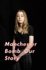 Manchester Bomb: Our Story 123moviess.online