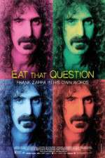 Shikoni Eat That Question Frank Zappa in His Own Words 123movies