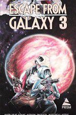 Escape from Galaxy 3 123movies