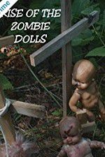 Rise of the Zombie Dolls 123movies