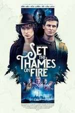 Watch Set the Thames on Fire 123movies
