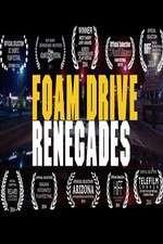 Foam Drive Renegades 123movies