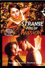 Strange Fits of Passion 123movies