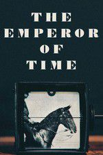 The Emperor of Time 123movies