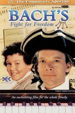 Bach\'s Fight for Freedom 123movies