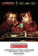 Guarda The Children of Leningradsky 123movies