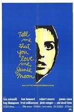 Tell Me That You Love Me Junie Moon 123movies