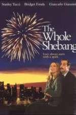 The Whole Shebang 123movies
