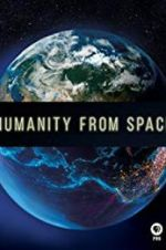 Humanity from Space 123movies.online