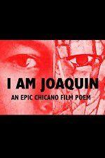 I Am Joaquin 123movies