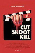 Cut Shoot Kill 123movies