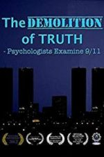 The Demolition of Truth-Psychologists Examine 9/11 123movies.online