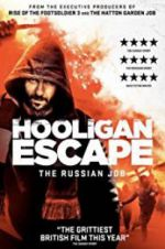 Hooligan Escape The Russian Job 123moviess.online