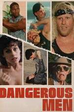 Dangerous Men 123movies