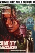 Watch Slime City Massacre 123movies