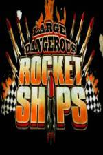 Watch Science Channel Large Dangerous Rocket Ships 123movies