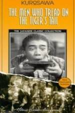 The Men Who Tread on the Tiger's Tail 123movies