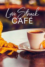 Love Struck Cafe 123movies