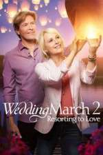The Wedding March 2: Resorting to Love 123movies