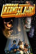 Inbred Redneck Alien Abduction 123movies